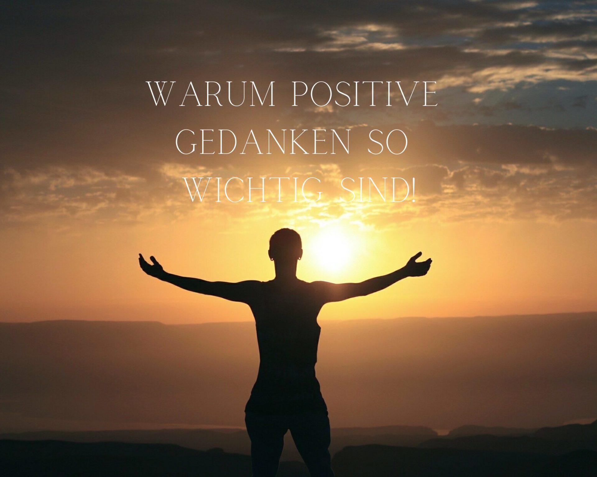 Warum dir positive Gedanken helfen